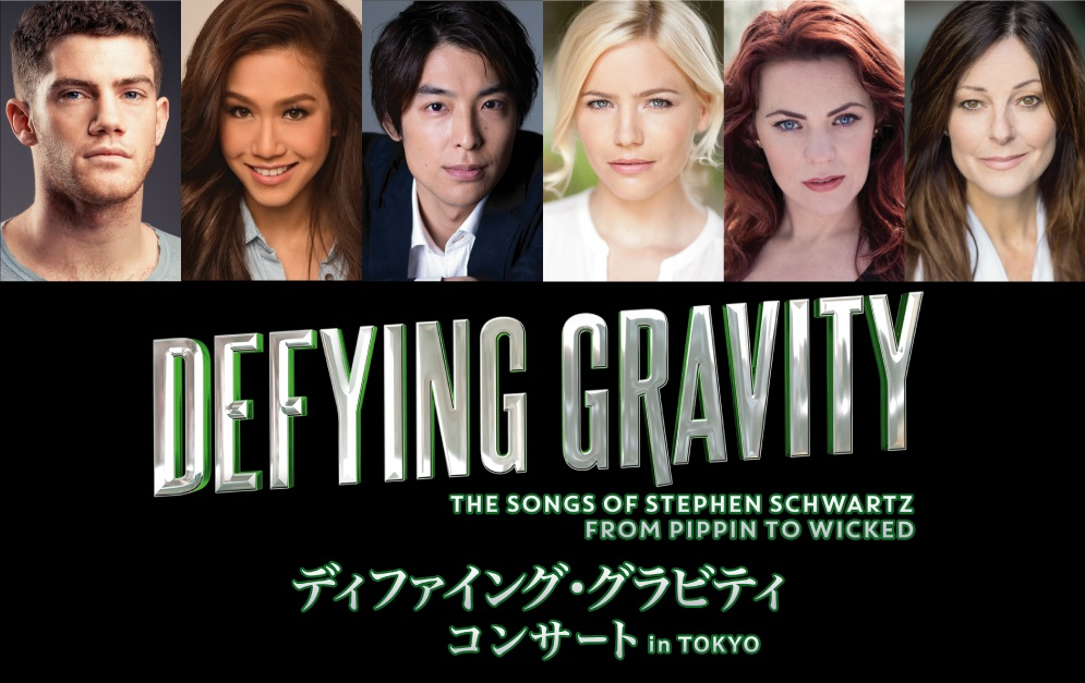 DEFYING GRAVITY CONCERT in TOKYO ~THE SONGS OF STEPHEN SCHWARTZ FROM PIPPIN TO WICKED~