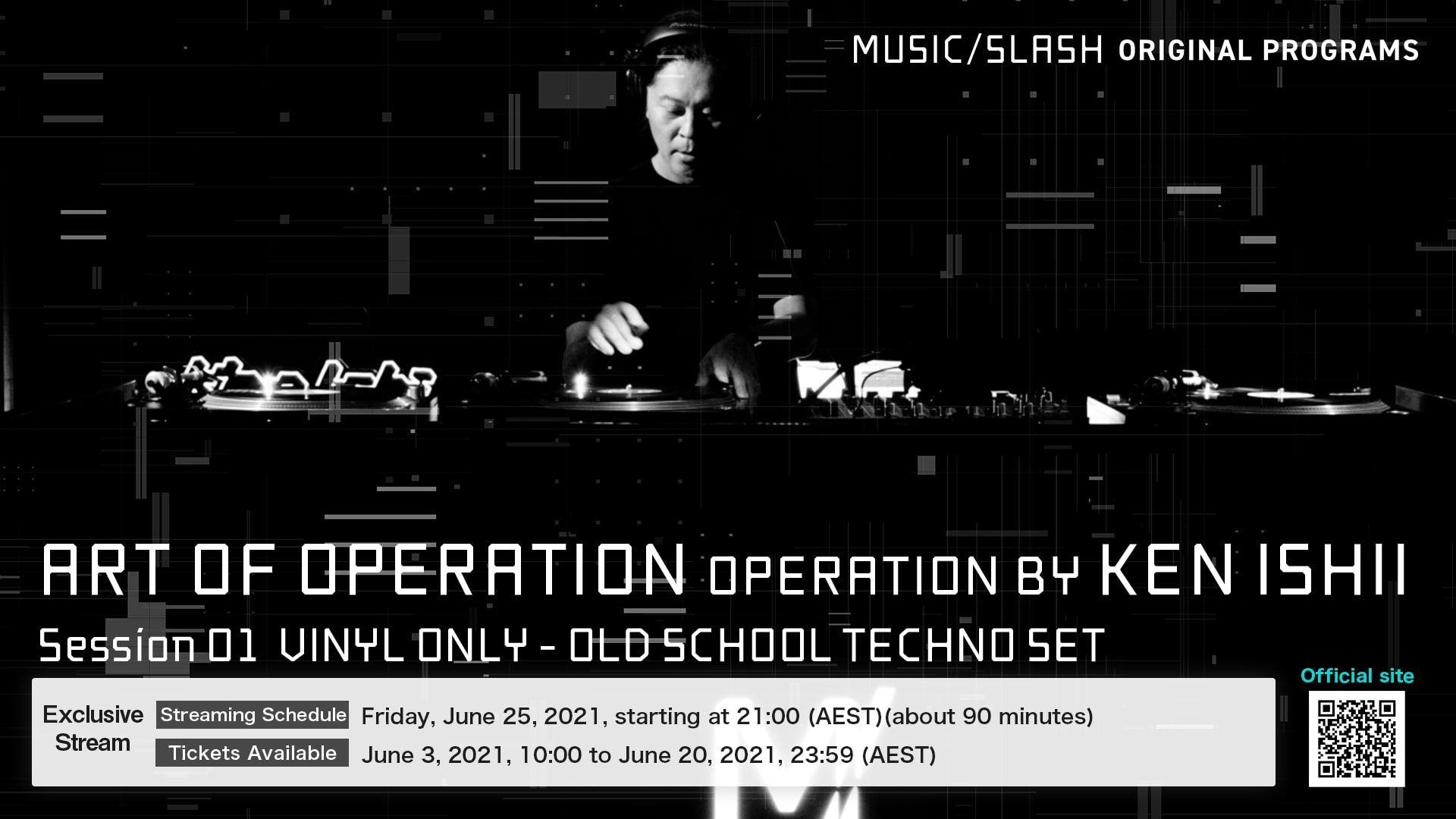 [MUSIC/SLASH] KEN ISHII / ART OF OPERATION VINYL ONLY - OLD SCHOOL TECHNO SET Session 01