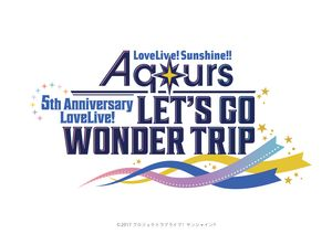 [Streaming+] Love Live!Sunshine!! Aqours 5th Anniversary LoveLive! 〜LET'S GO WONDER TRIP〜 [Go To Event]