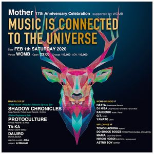 Mother 17th Anniversary Celebration supported by WOMB -MUSIC IS CONNECTED TO THE UNIVERSE-